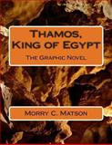 Thamos, King of Egypt: the Graphic Novel, Morry Matson, 148230547X