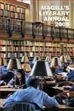 Magill's Literary Annual 2009 : Essay-reviews of 200 Outstanding Books Published in the United States During 2008, with an Annotated List of Titles, Kellman, Steven G., 1587655470