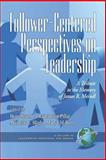 Follower-Centered Perspectives on Leadership : A Tribute to the Memory of James R. Meindl, Meindl, James R. and Shamir, Boas, 1593115474