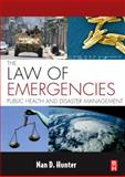 The Law of Emergencies : Public Health and Disaster Management, Hunter, Nan D., 1856175472