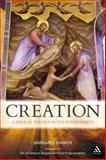 Creation : A Biblical Vision for the Environment, Barker, Margaret, 0567015475