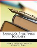 Barbara's Philippine Journey, Frank M. McMurry and Frances Williston Burks, 1147395470