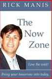 The Now Zone, Rick Manis, 1452835470
