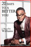 21 Days to a Better You, J Williams, 1495405478