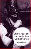 Crime, Fear and the Law in True Crime Stories, Biressi, Anita, 0333745477