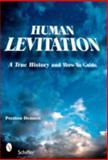 Human Levitation, Preston Dennett, 0764325477