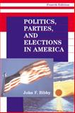 Politics, Parties, and Elections in America, Bibby, John F., 0830415475