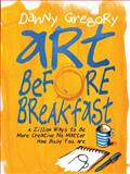 Art Before Breakfast, Danny Gregory, 1452135479
