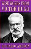 Wise Words from Victor Hugo, Richard Cameron, 1502555476