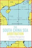 The South China Sea Arbitration : A Chinese Perspective, , 1849465479