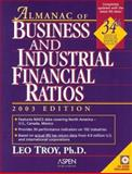 Almanac of Business and Industrial Financial Ratios, 2003 Edition, Troy, Leo, 0735535477