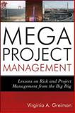 Megaproject Management : Lessons on Risk and Project Management from the Big Dig, Greiman, Virginia A., 1118115473