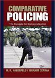 Comparative Policing : The Struggle for Democratization, Cerrah, Ibrahim and Haberfeld, Maria , 1412905478