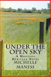 Under the Open Sky, Michelle Maness, 1482065479