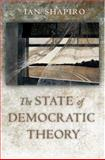 The State of Democratic Theory, Shapiro, I., 0691115478
