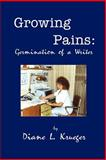Growing Pains, Diane L. Krueger, 0930865472