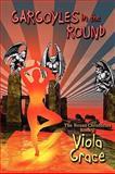 Gargoyles in the Round, Viola Grace, 1554875471
