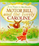 Motor Bill and the Lovely Caroline, Jenny Wagner, 0395715474