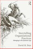 Storytelling in Management Practice : Theory, Dynamics and Implications, Boje, David M., 0415815479
