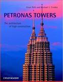 Petronas Towers : The Architecture of High Construction, Pelli, Cesar and Crosbie, Michael J., 0471495476