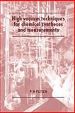 High Vacuum Techniques for Chemical Syntheses and Measurements, Plesch, P. H., 0521675472