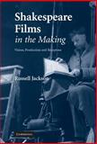 Shakespeare Films in the Making, Jackson, Russell, 0521815479