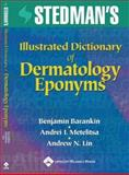 Illustrated Dictionary of Dermatology Eponyms, Stedman, J.L. and Lin, Andrew N., 0781745470