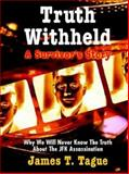 Truth Withheld, James Tague, 0971825475