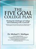 The Five Goal College Plan, Michael V. Mulligan, 1475975473