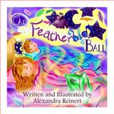 The Featherbed Ball, Alexandra Reinert, 1493795473