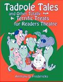Tadpole Tales and Other Totally Terrific Treats for Readers Theatre, Anthony D. Fredericks, 156308547X