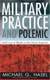 Military Practice and Polemic : Israel's Laws of Warfare in near Eastern Perspective, Hasel, Michael G., 1883925479
