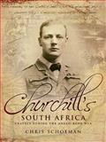 Churchill's South Africa, Chris Schoeman, 1920545476