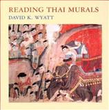 Reading Thai Murals, Wyatt, David K., 9749575474