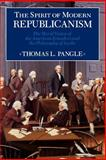 The Spirit of Modern Republicanism : The Moral Vision of the American Founders and the Philosophy of Locke, Pangle, Thomas L., 0226645479