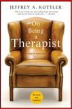 On Being a Therapist, Jeffrey A. Kottler, 0470565470