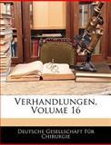 Verhandlungen, Volume 20, Gese Deutsche Gesellschaft Fr Chirurgie, 1145055478