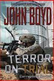 Terror on Trial, John Boyd, 1499655479