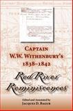Captain W. W. Withenbury's 1838-1842 Red River Reminiscences, , 1574415476