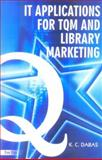 IT Applications for TQM and Library Marketing, Dabas, K. C., 8170005477