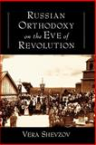 Russian Orthodoxy on the Eve of Revolution, Shevzov, Vera, 0195335473