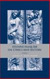 Etienne Pasquier on Ethics and History, Dahlinger, James H., 0820495476