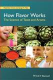 How Flavor Works : The Science of Taste and Aroma, Choi, Nak-Eon and Han, Jung H., 1118865472