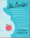 Be Fruitful, Victoria Maizes, 1451645473