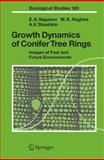 Growth Dynamics of Conifer Tree Rings : Images of Past and Future Environments, Vaganov, Eugene A. and Hughes, Malcolm K., 3642065473