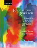 Educational Research : Creative Thinking and Doing, Beckett, David and O'Toole, John, 0195565479