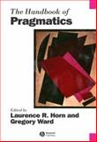 The Handbook of Pragmatics, Ward, Gregory L., 0631225471