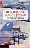 The Sources of Social Power : Global Empires and Revolution, 1890-1945, Mann, Michael, 1107655471