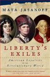 Liberty's Exiles, Maya Jasanoff, 1400075475