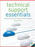 Technical Support Essentials : Advice to Succeed in Technical Support, Sanchez, Andrew, 1430225475